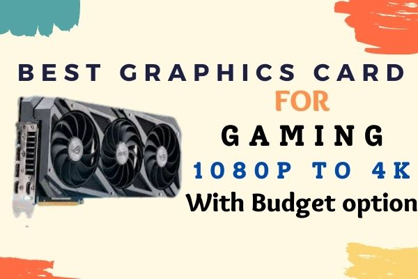 Best Graphics card in India 2021