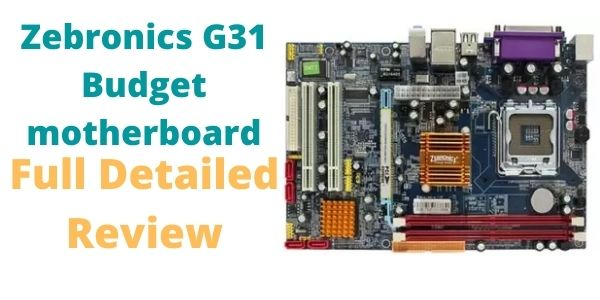 Zebronics G31 motherboard Review