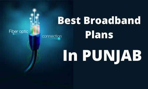 Best broadband plans in Punjab