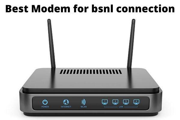 Best Modem for bsnl connection