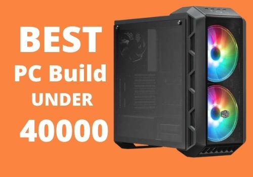Best PC Build under 40000
