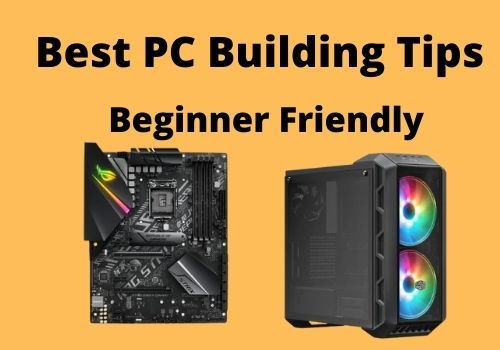 Best PC Building Tips