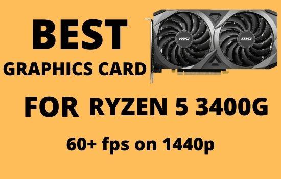 Best graphics card for Ryzen 5 3400g