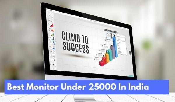 Best Monitor Under 25000