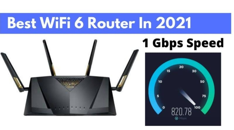 Best WiFi 6 Router In 2021